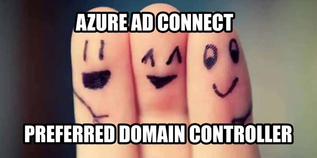 Azure AD Connect Preferred Domain Controller