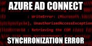 Azure AD Connect synchronization error PowerShell