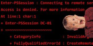 Enter-PSSession Error Message: Access is Denied