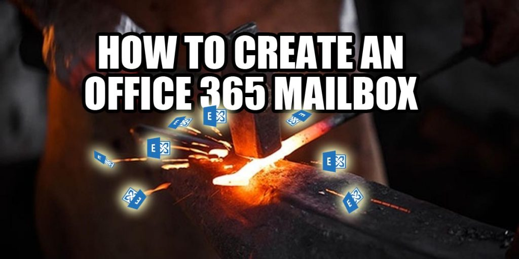 How to create an office 365 mailbox