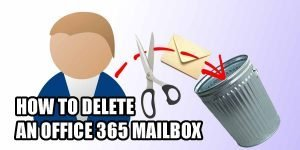 How to delete an Office 365 mailbox