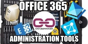 Office 365 Administration tools